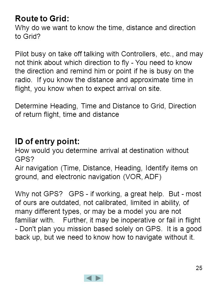 25 Route to Grid: Why do we want to know the time, distance and direction to Grid? Pilot busy on take off talking with Controllers, etc., and may not