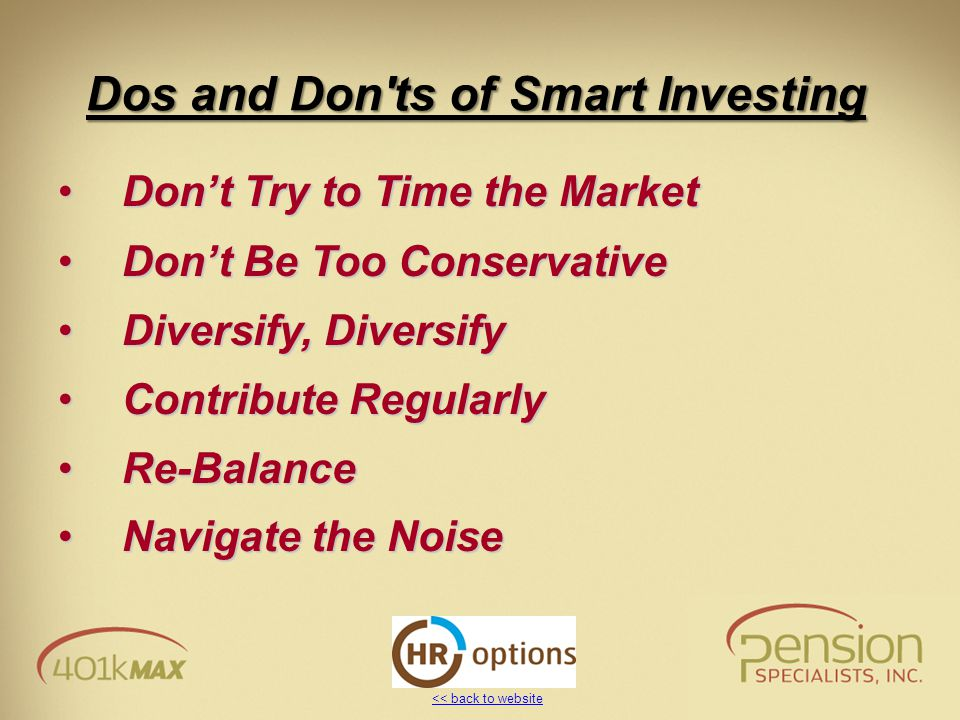 << back to website Dos and Don'ts of Smart Investing Don't Try to Time the MarketDon't Try to Time the Market Don't Be Too ConservativeDon't Be Too Co