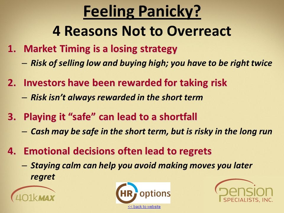 << back to website 1.Market Timing is a losing strategy – Risk of selling low and buying high; you have to be right twice 2.Investors have been reward