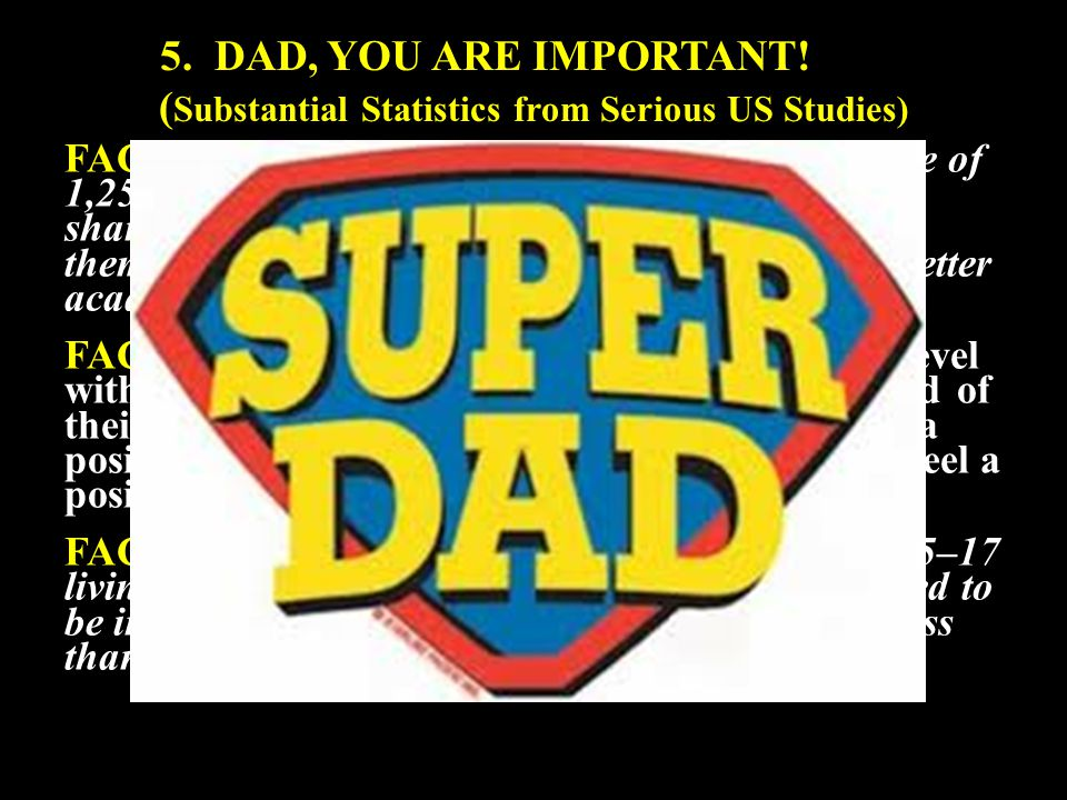 5. DAD, YOU ARE IMPORTANT.