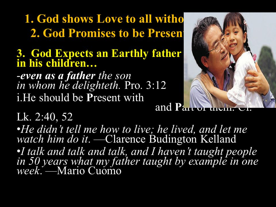 2.The earthly father should Delight in his Children and Discipline them when they Disobey.