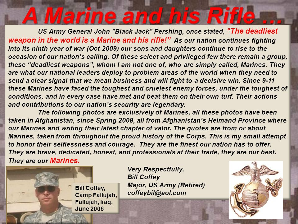 There are only two kinds of people that understand Marines: Marines and the enemy.