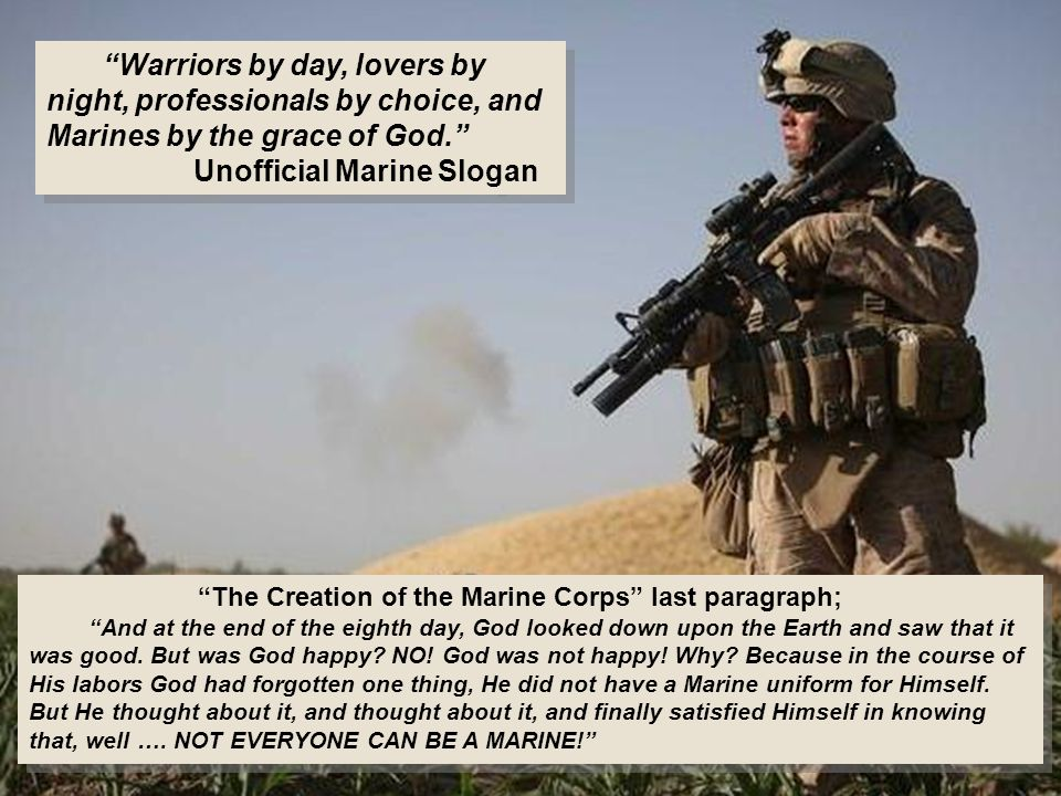 The Creation of the Marine Corps last paragraph; And at the end of the eighth day, God looked down upon the Earth and saw that it was good.