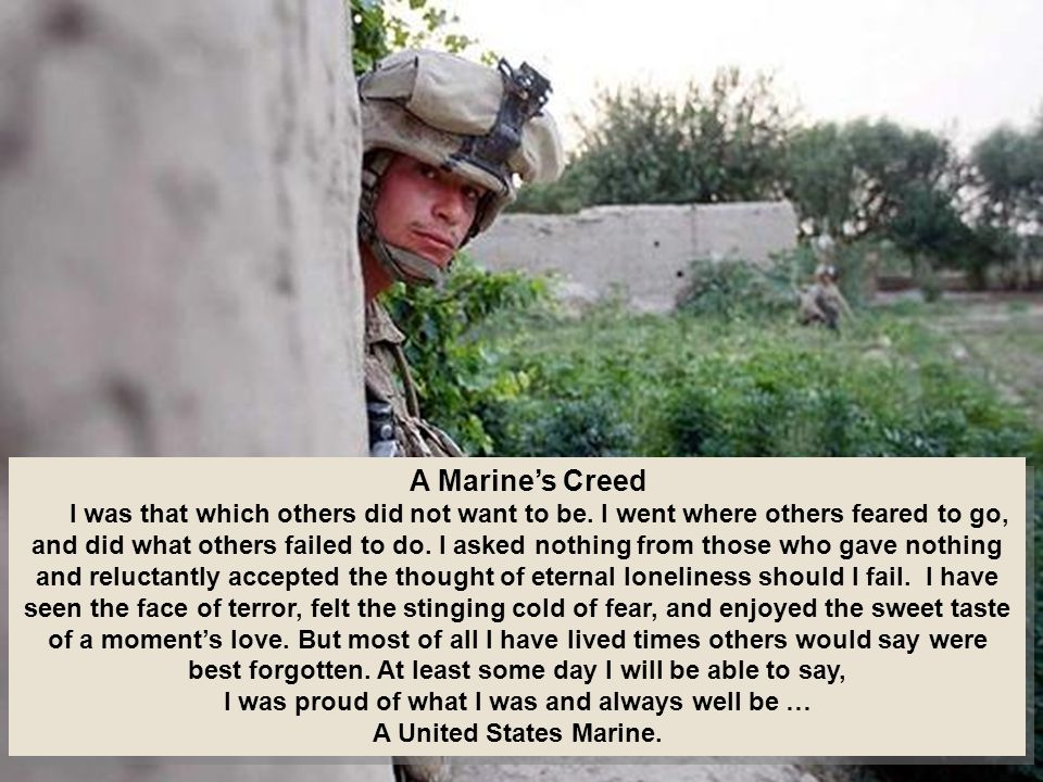 A Marine's Creed I was that which others did not want to be.
