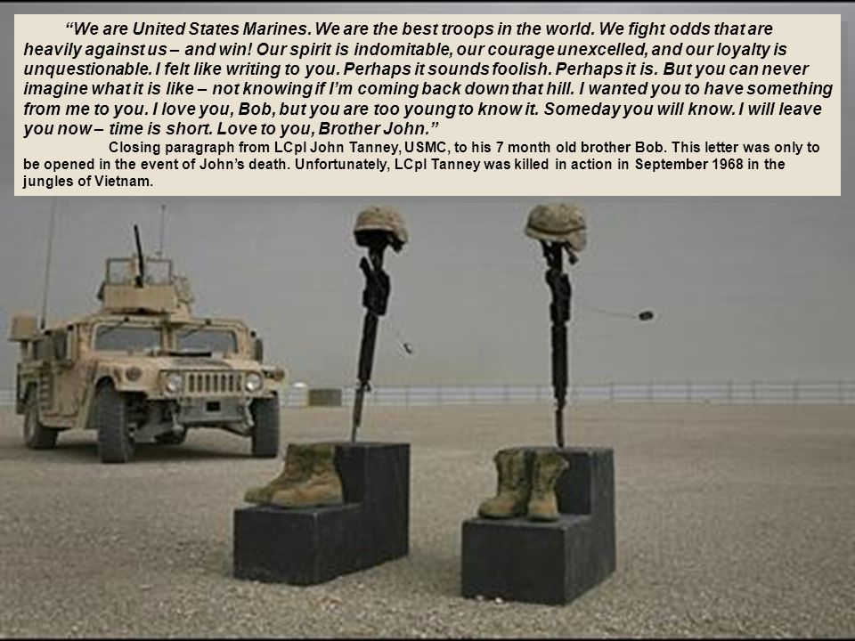 We are United States Marines. We are the best troops in the world.