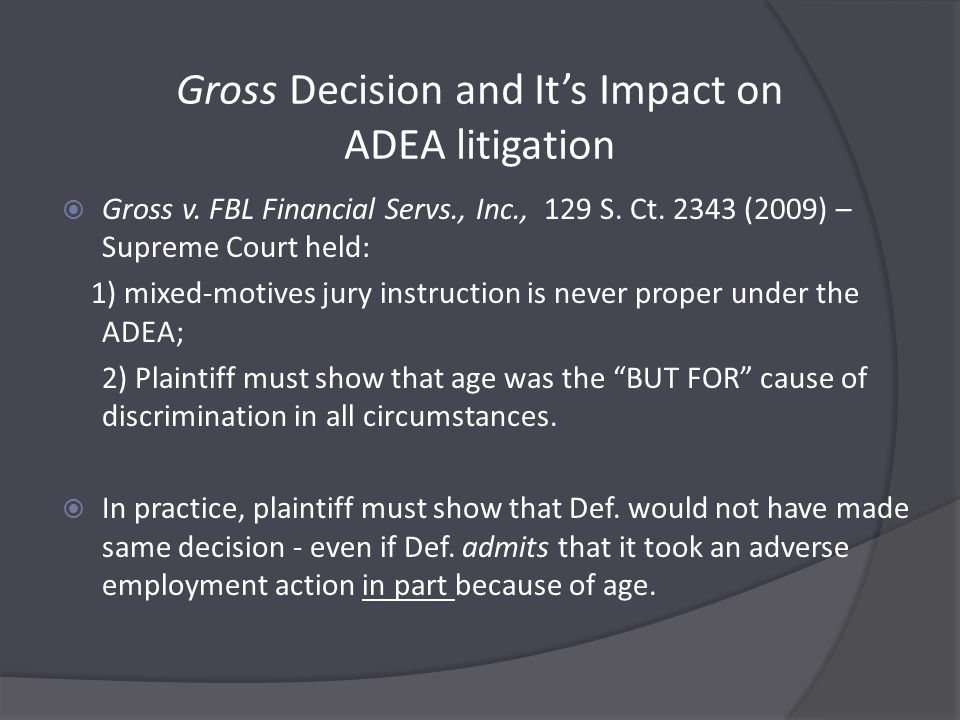 Gross Decision and It's Impact on ADEA litigation  Gross v.