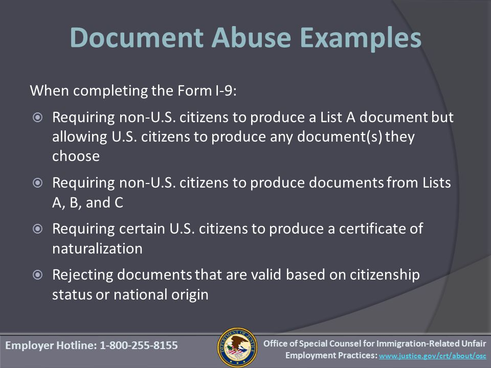 Document Abuse Examples When completing the Form I-9:  Requiring non-U.S.