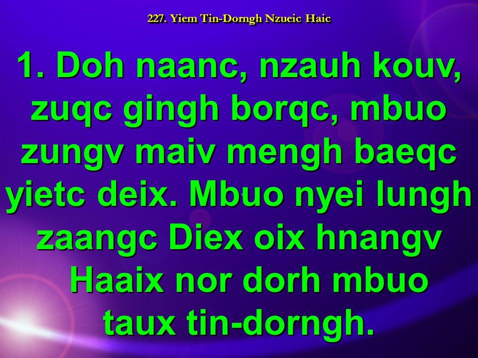 227. Yiem Tin-Dorngh Nzueic Haic 1.