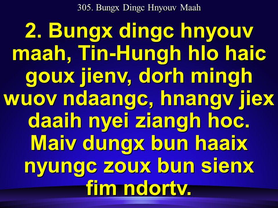305. Bungx Dingc Hnyouv Maah 2.