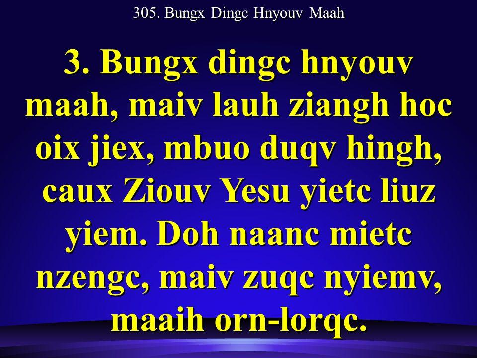 305. Bungx Dingc Hnyouv Maah 3.