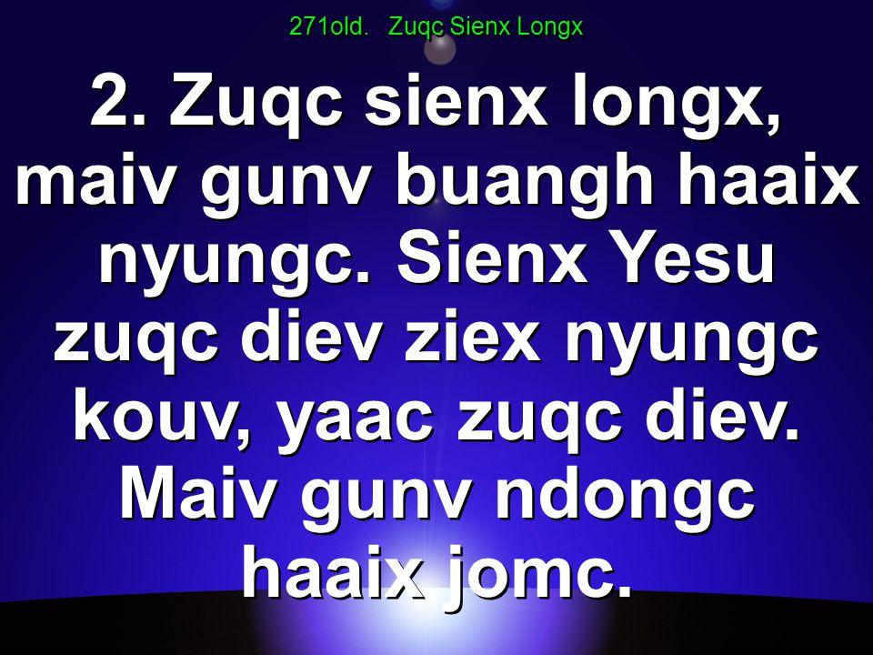 271old. Zuqc Sienx Longx 2. Zuqc sienx longx, maiv gunv buangh haaix nyungc.