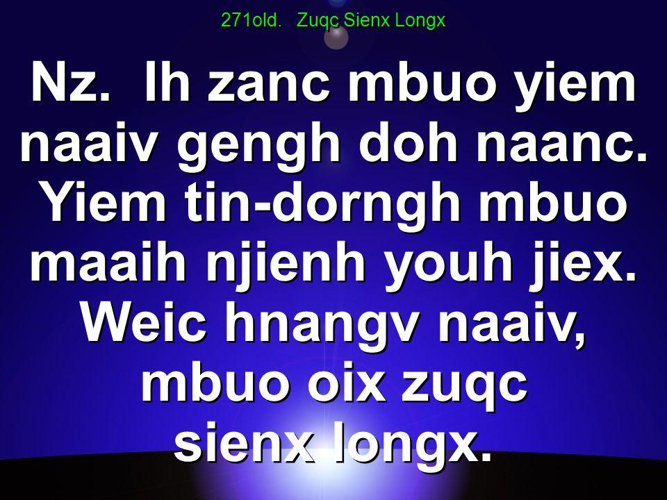 271old. Zuqc Sienx Longx Nz. Ih zanc mbuo yiem naaiv gengh doh naanc.