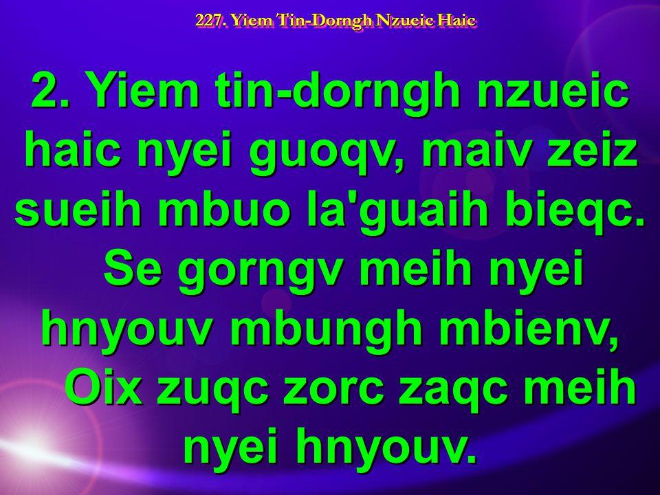 227. Yiem Tin-Dorngh Nzueic Haic 2.