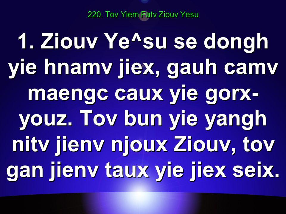 220. Tov Yiem Fatv Ziouv Yesu 1.