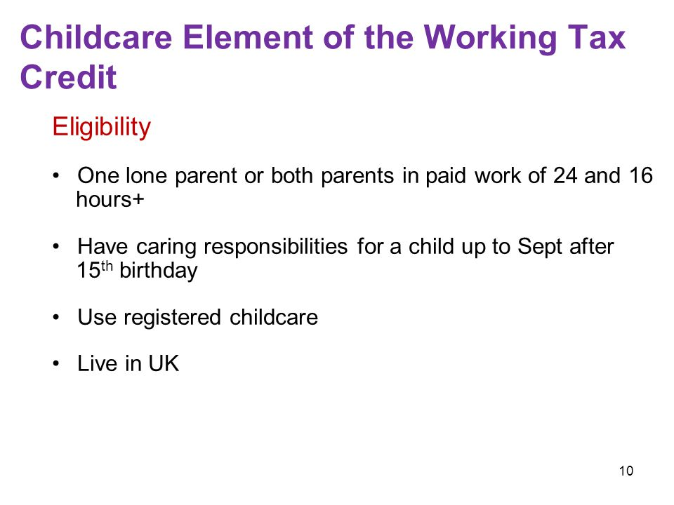 9 Help with childcare costs for employed parents Childcare element of Working Tax Credit Employer-supported childcare