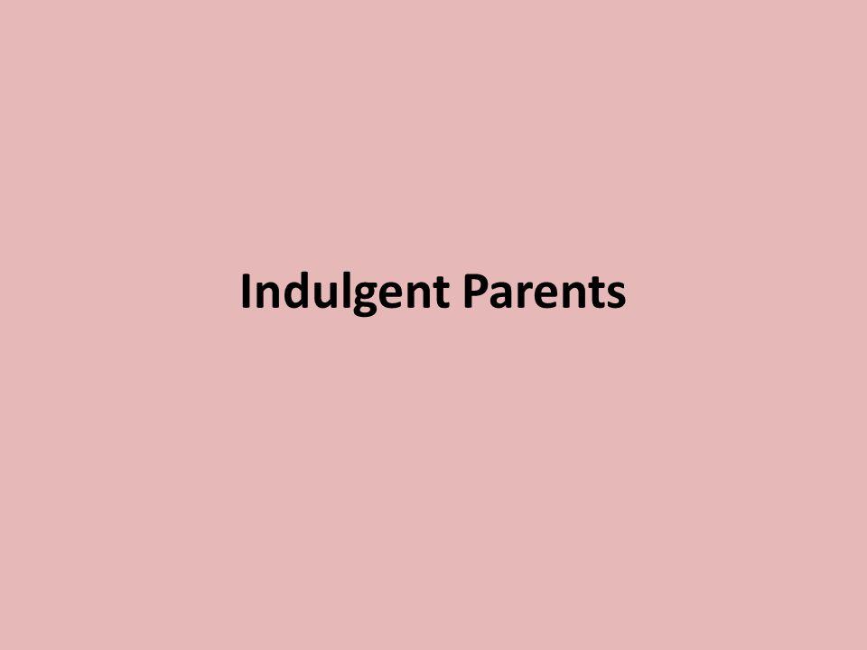 Indulgent Parents