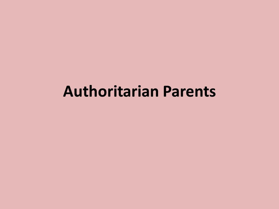 Authoritarian Parents