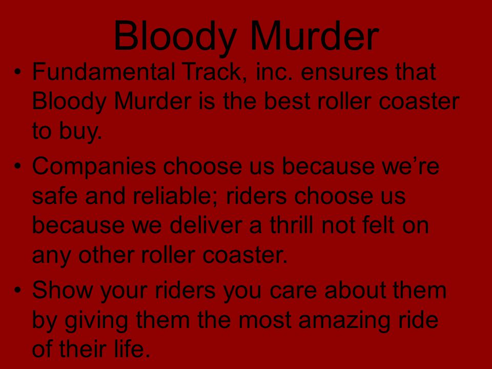 Bloody Murder Fundamental Track, inc. ensures that Bloody Murder is the best roller coaster to buy.