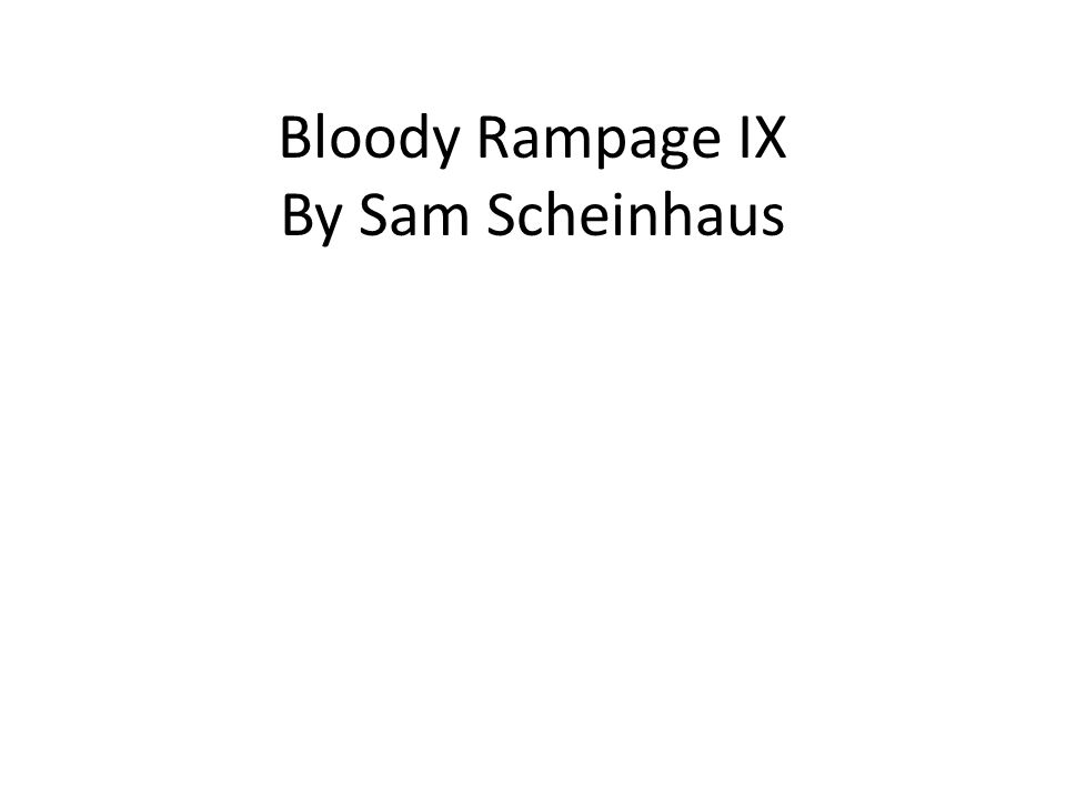 Bloody Rampage IX By Sam Scheinhaus