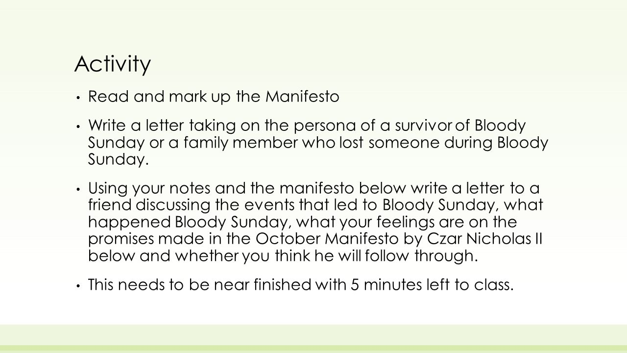 Activity Read and mark up the Manifesto Write a letter taking on the persona of a survivor of Bloody Sunday or a family member who lost someone during Bloody Sunday.