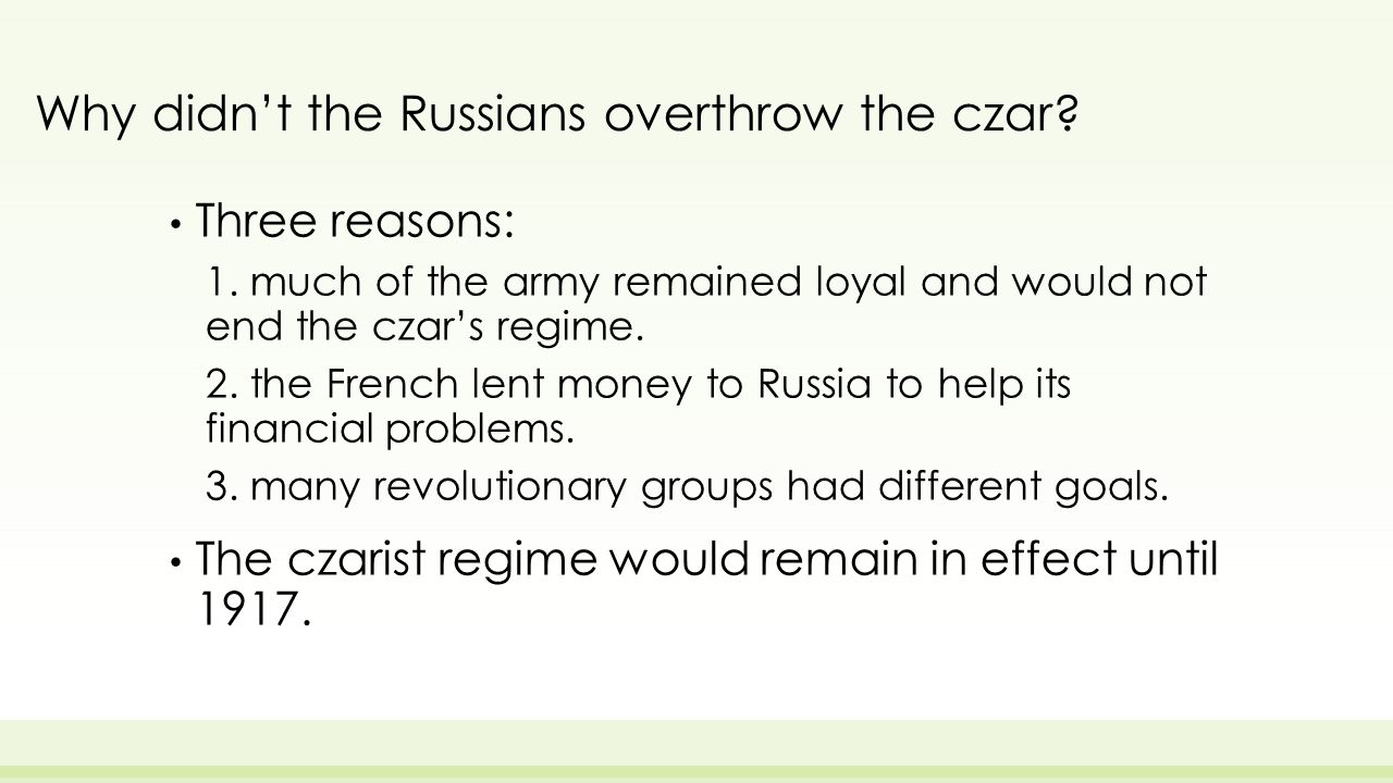 Why didn't the Russians overthrow the czar. Three reasons: 1.