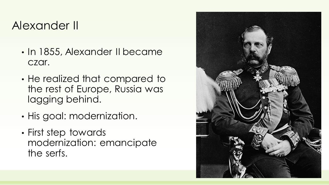 Alexander II In 1855, Alexander II became czar.