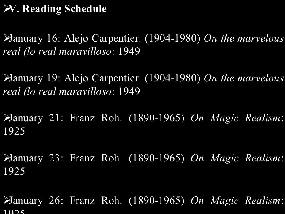  V. Reading Schedule  January 16: Alejo Carpentier.