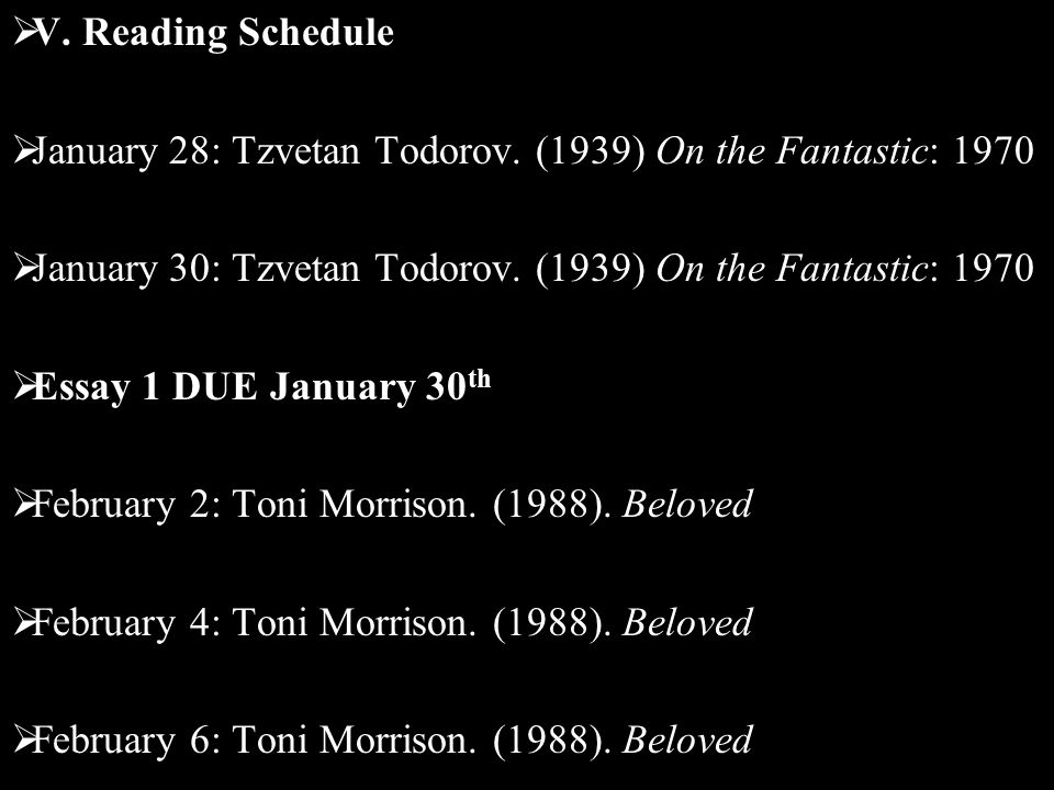  V. Reading Schedule  January 28: Tzvetan Todorov.