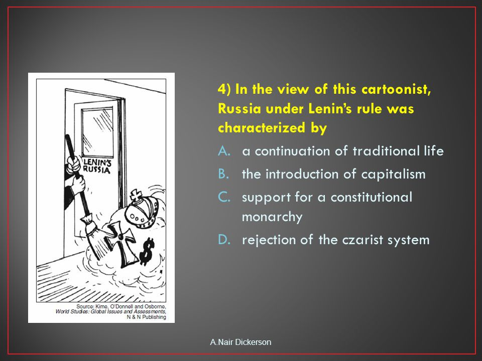 4) In the view of this cartoonist, Russia under Lenin's rule was characterized by A.