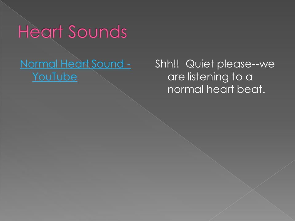 Normal Heart Sound - YouTube Shh!! Quiet please--we are listening to a normal heart beat.
