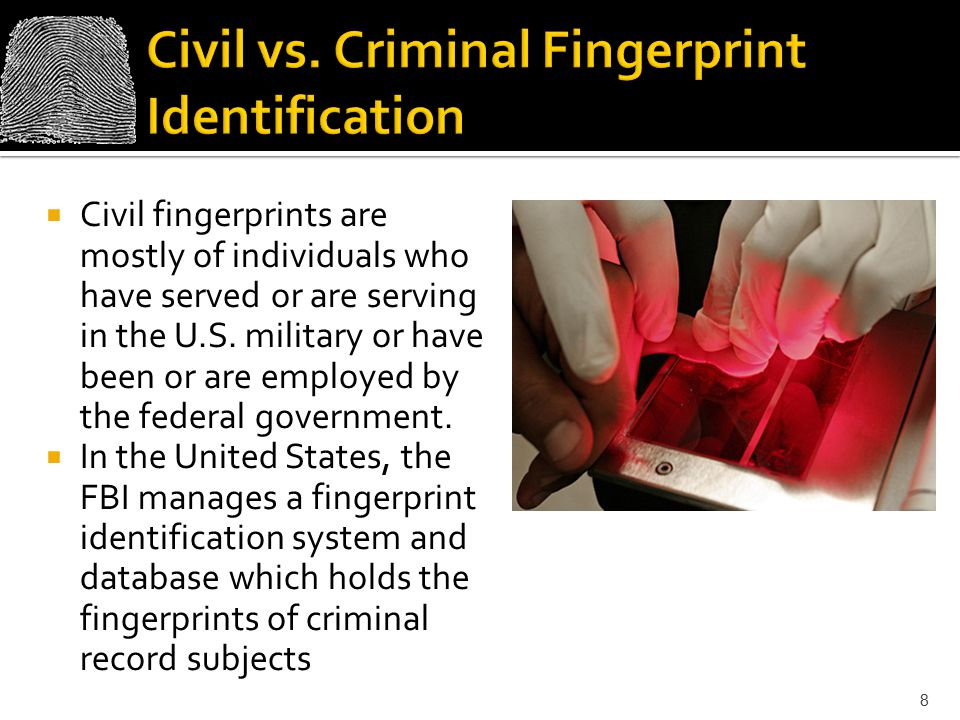 Civil fingerprints are mostly of individuals who have served or are serving in the U.S.