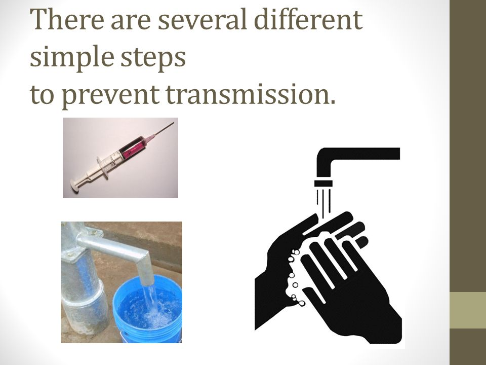 There are several different simple steps to prevent transmission.