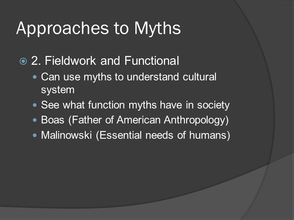 Approaches to Myths  2.