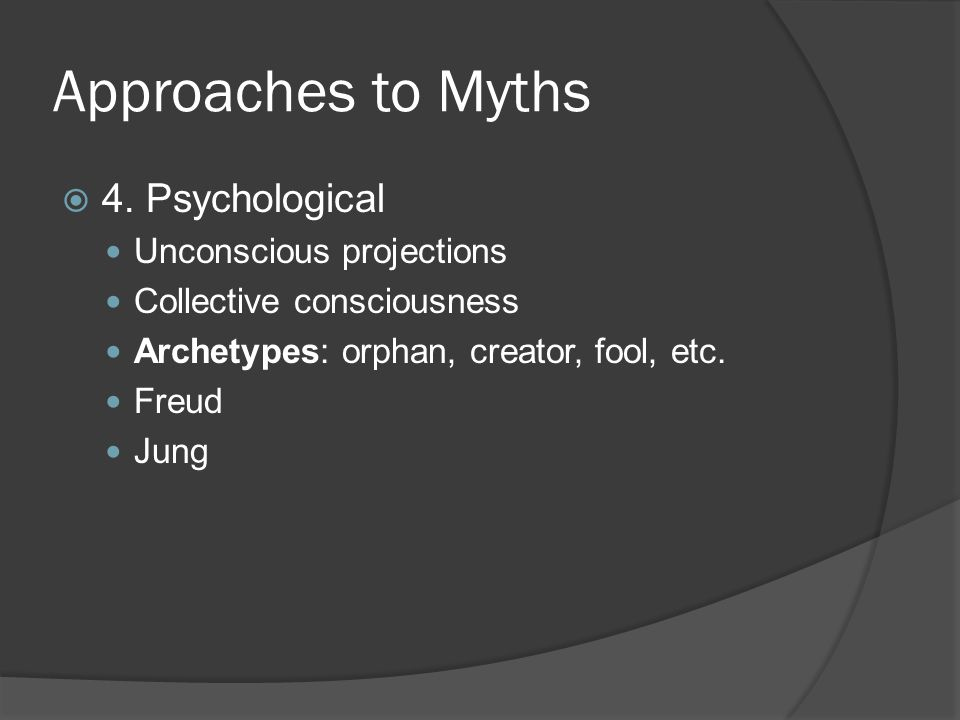 Approaches to Myths  4.