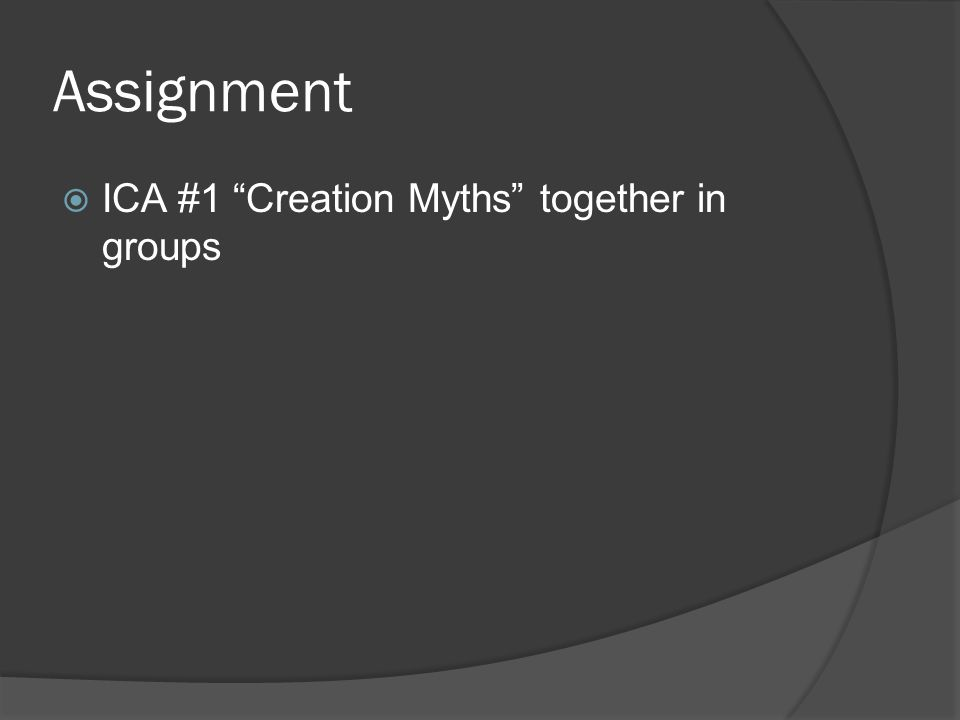 Assignment  ICA #1 Creation Myths together in groups