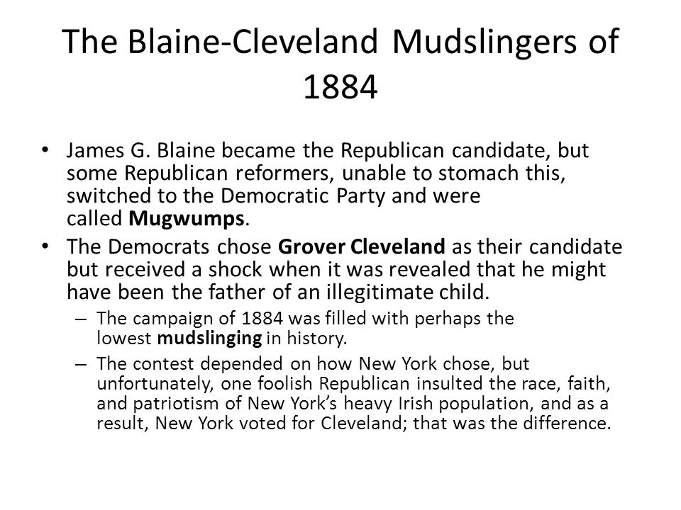 The Blaine-Cleveland Mudslingers of 1884 James G.