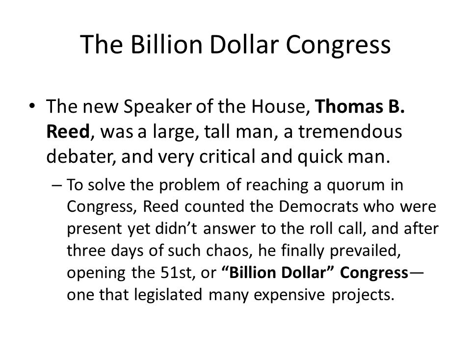The Billion Dollar Congress The new Speaker of the House, Thomas B.
