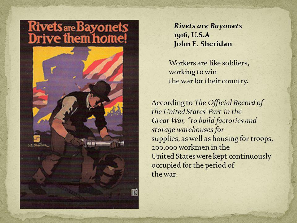 Rivets are Bayonets 1916, U.S.A John E.