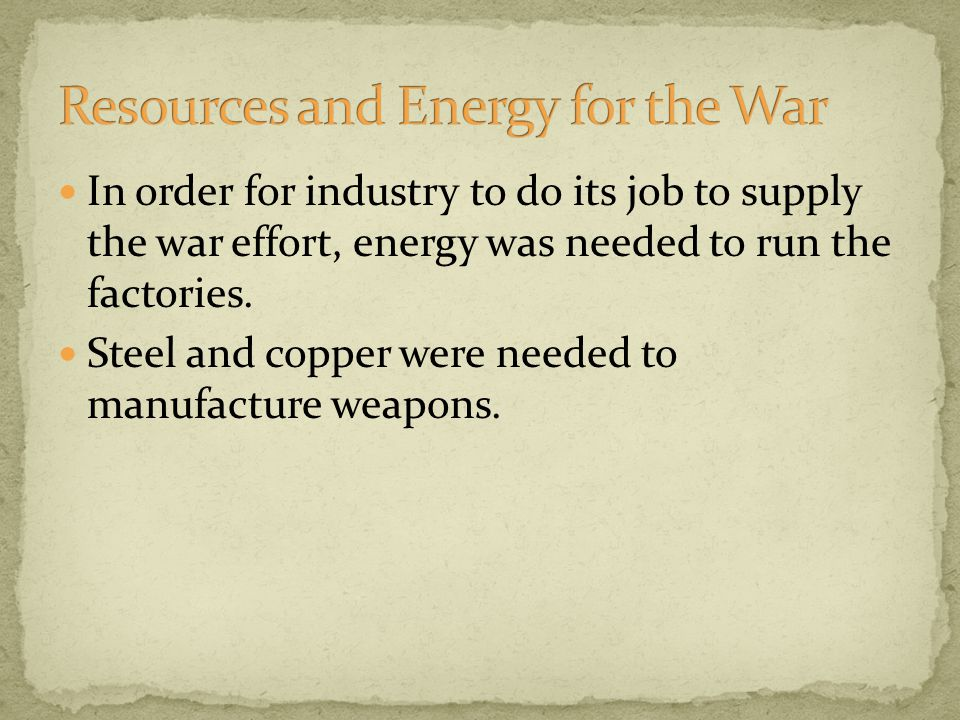 In order for industry to do its job to supply the war effort, energy was needed to run the factories.
