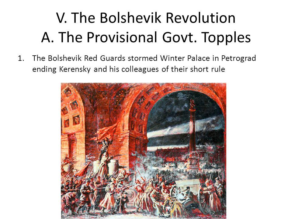 V.The Bolshevik Revolution A. The Provisional Govt.