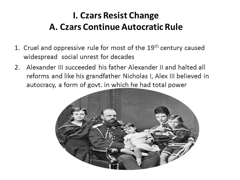 I.Czars Resist Change A.