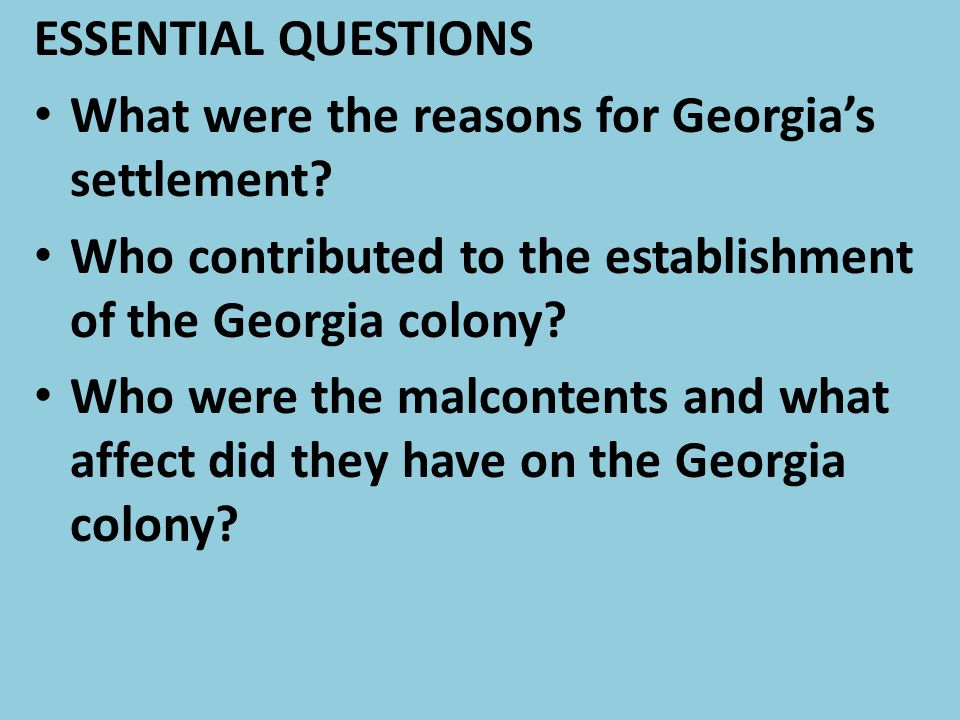STANDARDS SS8H2 The student will analyze the colonial period of Georgia's history.