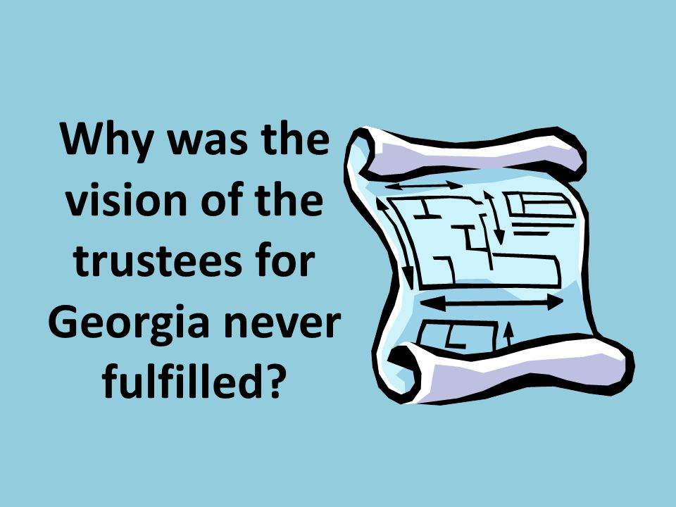 Why was the vision of the trustees for Georgia never fulfilled?