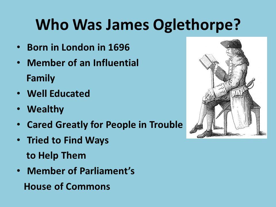 Oglethorpe welcomed the war.He wanted to invade Florida.
