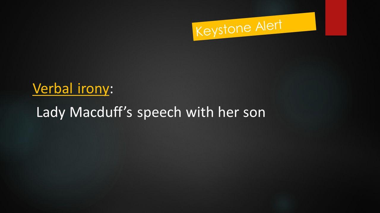 Verbal irony: Lady Macduff's speech with her son Keystone Alert