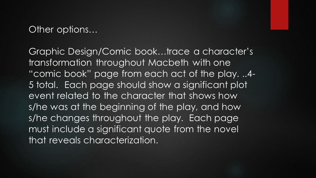 """Other options… Graphic Design/Comic book…trace a character's transformation throughout Macbeth with one """"comic book"""" page from each act of the play..."""