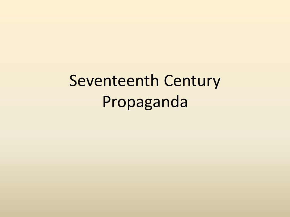 Seventeenth Century Propaganda