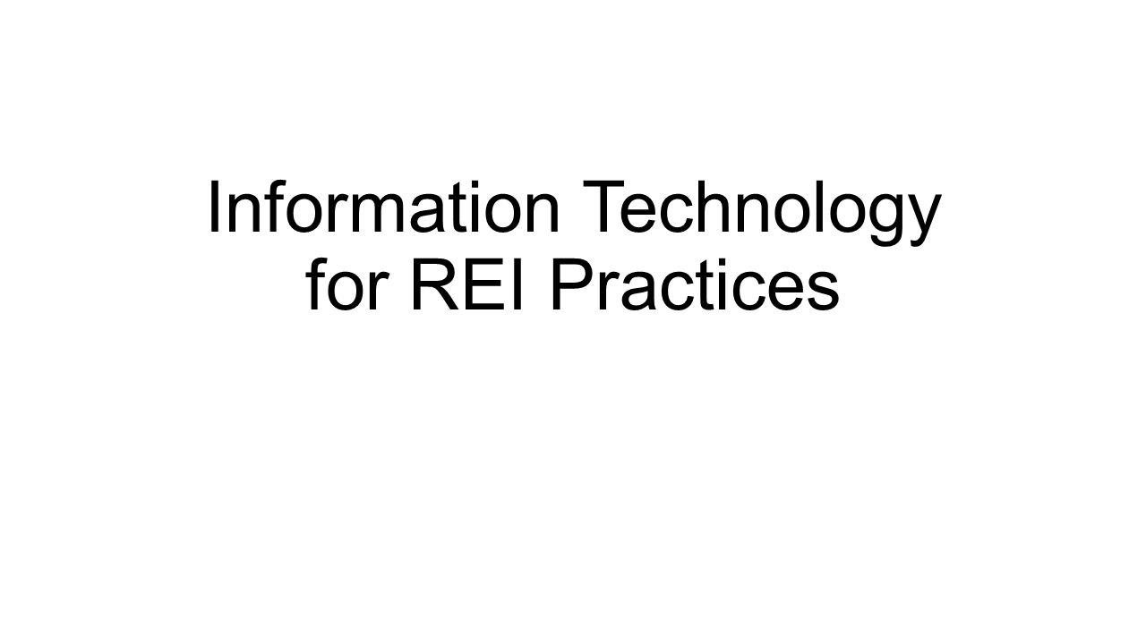 Information Technology for REI Practices