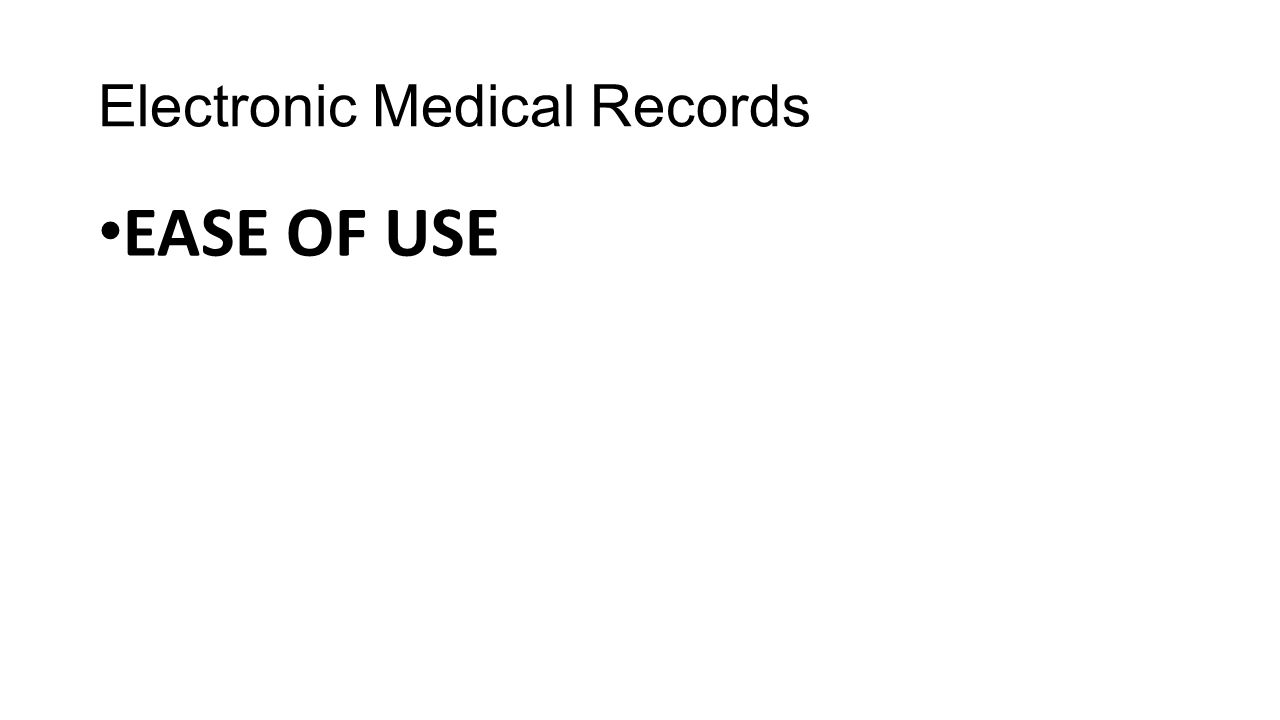 Electronic Medical Records EASE OF USE