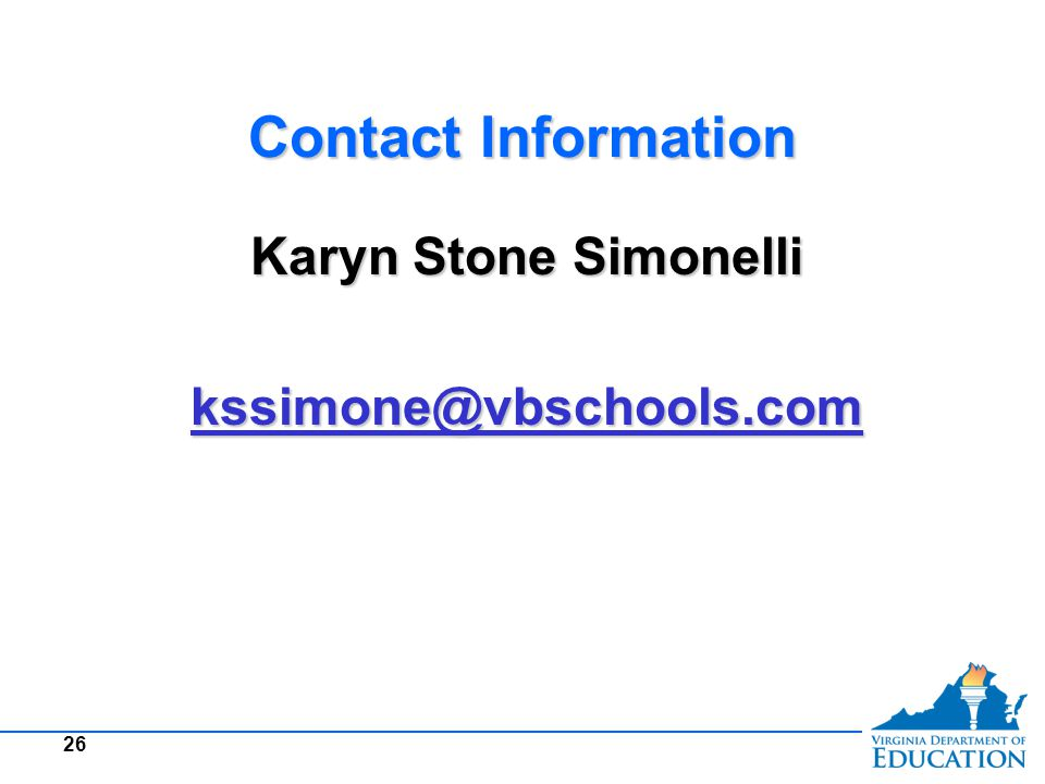 Contact Information Karyn Stone Simonelli kssimone@vbschools.com Karyn Stone Simonelli kssimone@vbschools.com 26